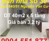 Bán nhà số 30 ngõ 640/51 Nguyễn Văn Cừ, 40m2; 3,2 tỷ; 0904551877