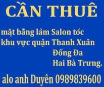 CẦN THUÊ mặt bằng làm Salon tóc, khu vực quận Thanh Xuân, Đống Đa, Hai Bà Trưng.