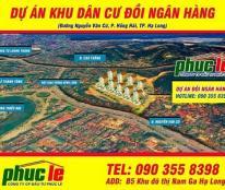 Bán Đất Dự án Khu dân cư Đồi Ngân Hàng ,Đường Nguyễn Văn Cừ, P. Hồng Hải, TP. Hạ Long, QN