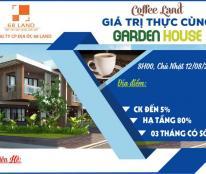 COFFEE LAND – TRAO GIÁ TRỊ THỰC CÙNG GARDEN HOUSE, CK 5%