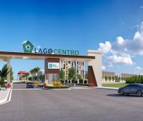 Nhận suất giữ chỗ ưu tiên 50 triệu/nền giai đoạn F1 dự án Lago Centro