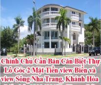 Chính Chủ Cần Bán Căn Biệt Thự Lô Góc 2 Mặt Tiền view Biển và view Sông Nha Trang, Khánh Hòa