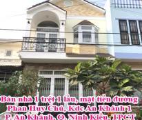 Bán nhà 1 trệt 1 lầu, mặt tiền đường Phan Huy Chú, Kdc An Khánh 1, P. An Khánh, Q. Ninh Kiều, TPCT.