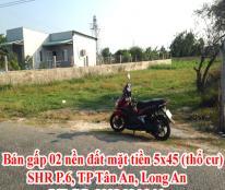 Bán gấp 02 nền đất mặt tiền 5x45 (thổ cư), SHR đường Huỳnh Châu Sổ P.6, TP Tân An, Long An.