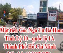 Mặt tiền Góc Ngã Tư Bà Hom Tỉnh Lộ 10 - quốc lộ 1A -Thành Phố Hồ Chí Minh