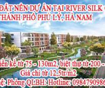 BÁN ĐẤT NỀN DỰ ÁN TẠI RIVER SILK CITY-THÀNH PHỐ PHỦ LÝ, HÀ NAM