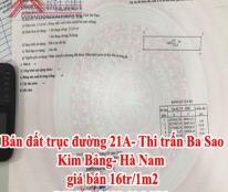 Bán đất trục đường 21A- Thi trấn Ba Sao- Kim Bảng- Hà Nam, giá bán 16tr/1m2, LHCC: 0902.196.176