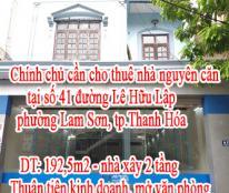 Chính chủ cần cho thuê nhà nguyên căn tại số 41 đường Lê Hữu Lập, phường Lam Sơn, tp.Thanh Hóa.