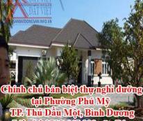 Chính chủ bán biệt thự nghỉ dưỡng tại Phường Phú Mỹ, TP. Thủ Dầu Một, Bình Dương.