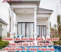 Chính chủ biệt thự biển Vinpear bán với giá 1/2. Tại sao? Kiếm tiền tỷ cùng Vingroup
