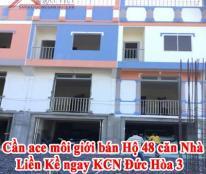 Cần ace môi giới bán Hộ 48 căn Nhà Liền Kề ngay KCN Đức Hòa 3