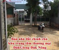 Bán nhà đất chính chủ khu trung tâm thương mại Đăk Glong, Đăk Nông
