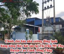 Chính chủ bán nhà xưởng đông lạnh hàng nông thủy hải sản tại Thị trấn Mỹ Thọ, Huyện Cao Lãnh, Đồng Tháp