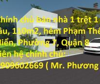 Chính chủ bán nhà 1 trệt 1 lầu, 110m2, hẻm Phạm Thế Hiển, Phường 7, Quận 8