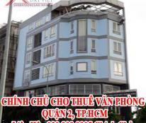 CHÍNH CHỦ CHO THUÊ VĂN PHÒNG QUẬN 2, TP.HCM.  LHCC: 090.803.9905