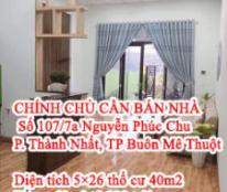 CHÍNH CHỦ CẦN BÁN NHÀ 107/7a Nguyễn Phúc Chu Phường Thành Nhất - TP Buôn Mê Thuột