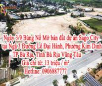 3/9 Bùng Nổ Mở bán đất dự án Sago City tại Ngã 3 Đường Lê Đại Hành, Phường Kim Dinh, TP Bà Rịa, Tỉnh Bà Rịa Vũng Tàu.