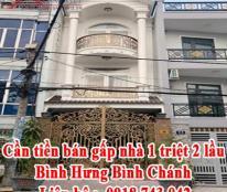 Cần tiền bán gấp nhà 1 triệt 2 lầu Bình Hưng Bình Chánh Liên hệ :  0918743042