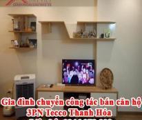 Gia đình chuyển công tác bán căn hộ 3PN Tecco Thanh Hóa. Liên hệ: 0946278338