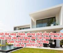 Biệt thự sang chảnh, phong cách sống thượng lưu trong lòng sân golf hàng đầu Việt Nam Vinacapital.