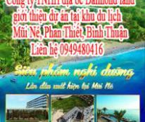 Công ty TNHH địa ốc Daimond land giới thiệu dự án tại khu du lịch Mũi Né