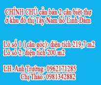 Mình đang cần bán 2 căn biệt thự ở khu đô thị Tây Nam hồ Linh Đàm, CHÍNH CHỦ