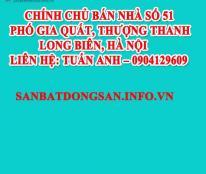 Chính chủ Bán nhà số 51 phố Gia Quất, Thượng Thanh, Long Biên, Hà Nội