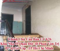 Chính Chủ Cần Bán CC k26-Khu Nhà Ở Quân Đội -Đ.Phan Văn Trị-P7-Q.Gò Vấp -TP Hồ Chí Minh