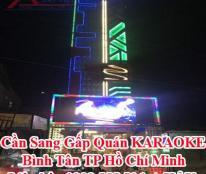 Cần Sang Gấp Quán KARAOKE Bình Tân TP Hồ Chí Minh