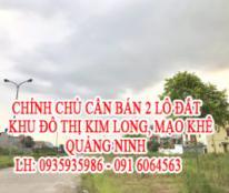 CHÍNH CHỦ CẦN BÁN 2 LÔ ĐẤT KHU ĐÔ THỊ KIM LONG, MẠO KHÊ, QUẢNG NINH. 0935935986 - 0916064563