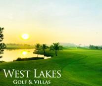 WEST LAKES GOLF&VILLAS-Quần thể sân GOLF và biệt thự nghỉ dưỡng ven đô duy nhất phía Tây Sài Gòn