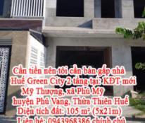 Cần tiền nên tôi cần bán gấp nhà Huế Green City 2 tầng tại: KĐT mới Mỹ Thượng, xã Phú Mỹ, huyện Phú Vang, tỉnh Thừa Thiên Huế.