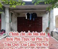 Chính chủ cần bán nhà thôn Phú Thụy, xã Phú Thị Trâu, Quỳ Gia Lâm, Hà Nội.