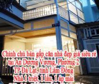 Chính chủ cần bán gấp căn nhà đẹp giá siêu rẻ tại An Dương Vương, Phường 2 TP Đà Lạt, tỉnh Lâm Đồng