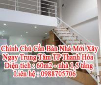 Chính Chủ Cần Bán Nhà Mới Xây Ngay Trung Tâm TP Thanh Hóa