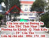 Cần bán nhà tại Đường 3a - Khu TĐC Thới Nhựt 2 - Phường An Khánh -Q. Ninh Kiều - TP . Cần Thơ