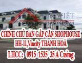 CHÍNH CHỦ BÁN GẤP CĂN SHOPHOUSE HH-11,Vincity THANH HOÁ