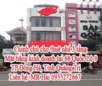 Chính chủ cho thuê nhà 3 tầng như hình – Mặt bằng kinh doanh Tại: 68 Quốc Lộ 9, TP Đông Hà, Tỉnh Quảng Trị