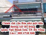 Chính chủ cần Bán nhà mặt tiền đường Mỹ Đa Đông, Quận Ngũ Hành Sơn, TP. Đà Nẵng.