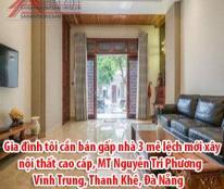 Gia đình tôi cần bán gấp nhà 3 mê lệch mới xây, nội thất cao cấp, MT Nguyễn Tri Phương - 0983641993