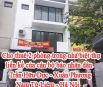 Cho thuê 2 phòng trong nhà biệt thự liền kề của cán bộ báo nhân dân - Trần Hữu Dực - Xuân Phương - Nam Từ Liêm - Hà Nội ( cách svđ mỹ đình 2km)