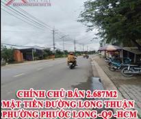 CHÍNH CHỦ BÁN 2.687m2 MẶT TIỀN ĐƯỜNG LONG THUẬN- PHƯỜNG PHƯỚC LONG -Q9 -HCM