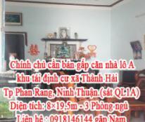Chính chủ cần bán gấp căn nhà lô A khu tái định cư xã Thành Hải Tp Phan Rang, Ninh Thuận.( sát QL1A)