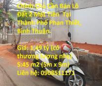 Chính Chủ Cần Bán Lô Đất 2 Mặt Tiền hẻm tôn đức thắng. Tại Thành Phố Phan Thiết, Bình Thuận