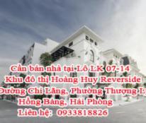 Cần bán nhà tại: Lô LK 07-14, Khu đô thị Hoàng Huy Reverside, Đường Chi Lăng, Phường Thượng Lý Hồng Bàng, Hải phòng.