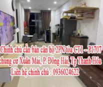 Chính chủ cần bán căn hộ CT1 - P1707 chung cư Xuân Mai, P.Đông Hải, Tp Thanh Hóa .