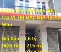 Chính Chủ Cần bán Nhà Trọ VỊ TRÍ ĐẮC ĐỊA Tại Cà Mau