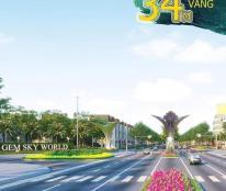 Mở bán Phân Khu Mới Từ Dự Án Gem Sky World Long Thành Đồng Nai , Gần Sân Bay , giá chỉ 22tr/m2