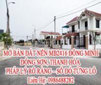 MỞ BÁN ĐẤT NỀN MB2416 ĐÔNG MINH, ĐÔNG SƠN, THANH HÓA