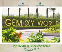 Nhà phố Gem Sky World Long Thành vị trí tiềm năng số 1